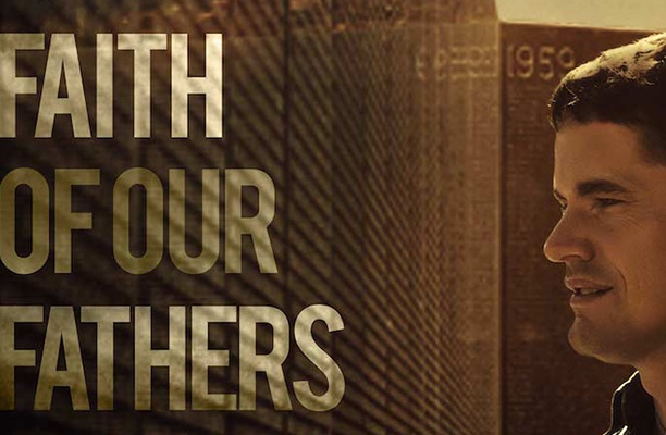 Click to watch Faith of Our Fathers